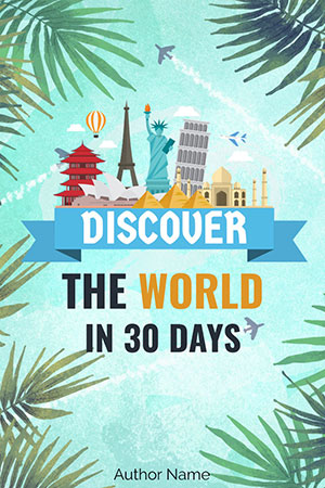 DISCOVER THE WORLD IN 30 DAYS